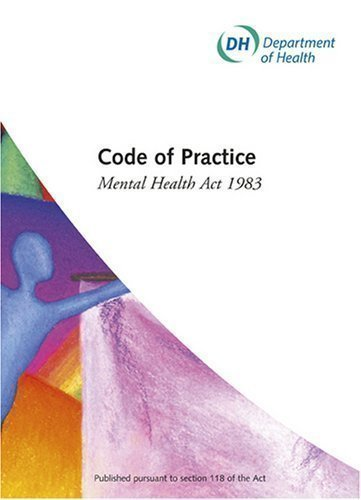 Code of practice: Mental Health Act 1983 (2008 Revised) [2008 revised ], 2 Edition by Great Britain: Department of Health published by Stationery Office (2008) (Mental Health Act 1983 Code Of Practice)