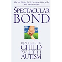Spectacular Bond: Reaching the Child with Autism