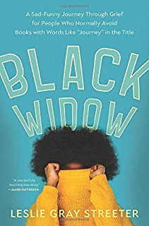 "Book Cover: Black Widow: A Sad-Funny Journey Through Grief for People Who Normally Avoid Books with Words Like ""Journey"" in the Title"