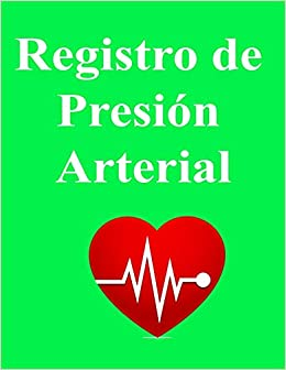 Registro de Presión Arterial: Diario Para La Tensión Arterial,observar evolución , tensiometro de brazo ٍUn regalo para pacientes con presión arterial