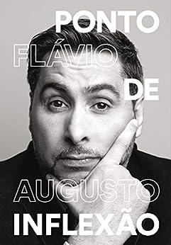 Ponto de inflexão eBook: Flávio Augusto da Silva: Amazon