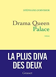 Drama queen palace, Corvisier, Stéphane