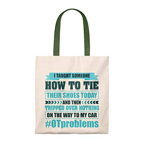 I Taught Someone How To Tie Their Shoes And Tripped Over Nothing OTProblems Tote Bag - Shoulder Bag, Natural/Hunter from TrueKool