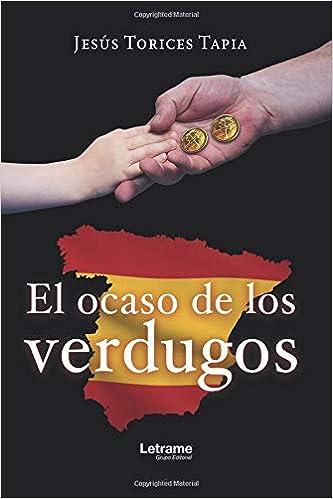 El ocaso de los verdugos (Novela): Amazon.es: Jesús Torices ...