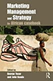img - for Marketing Management and Strategy : An African Casebook (Paperback)--by George Tesar [2013 Edition] book / textbook / text book