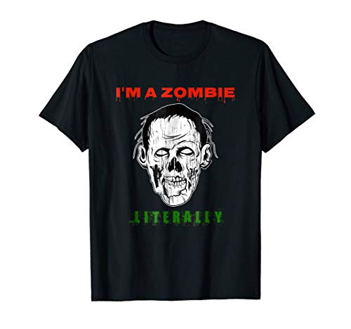 I'm Zombie Literally Tshirt Halloween Scary White Face