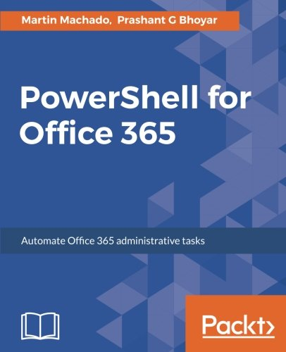 PowerShell for Office 365: Automate Office 365 administrative tasks