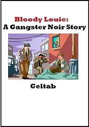 Bloody Louie: A Gangster Noir Story
