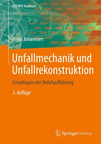 Unfallmechanik und Unfallrekonstruktion: Grundlagen der Unfallaufklärung (ATZ/MTZ-Fachbuch)