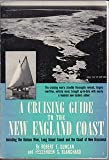 img - for A Cruising Guide to the New England Coast, Including the Hudson River, Long Island Sound, and the Coast of New Brunswick 4th Edition book / textbook / text book