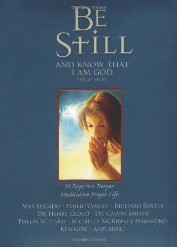 Be Still: 31 Days to a Deeper Meditative Prayer Life by Howard Books