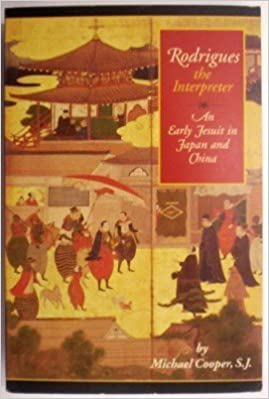 Book Rodrigues the Interpreter: An Early Jesuit in Japan and China