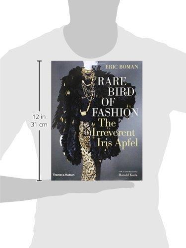 9972e9ebd Rare Bird of Fashion: The Irreverent Iris Apfel: Eric Boman, Harold Koda, Iris  Apfel: 9780500513446: Amazon.com: Books