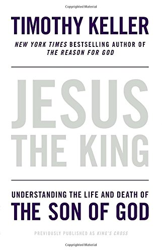 Jesus-the-King-Understanding-the-Life-and-Death-of-the-Son-of-God