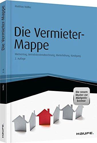 Die Vermieter-Mappe - inkl. Mietpreisbremse und Arbeitshilfen online: Musterbriefe, Formulare und Erläuterungen (Haufe Fachbuch)