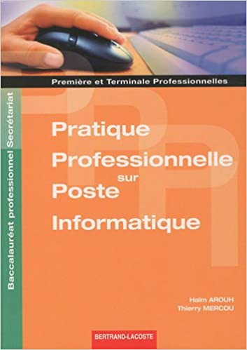 Téléchargement Pratique professionnelle sur poste informatique 1e et Tle Bac pro secrétariat : Travaux professionnels de synthèse pdf, epub ebook