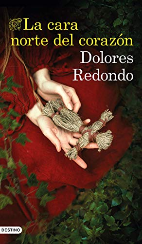 La cara norte del corazón (Áncora & Delfin) por Dolores Redondo