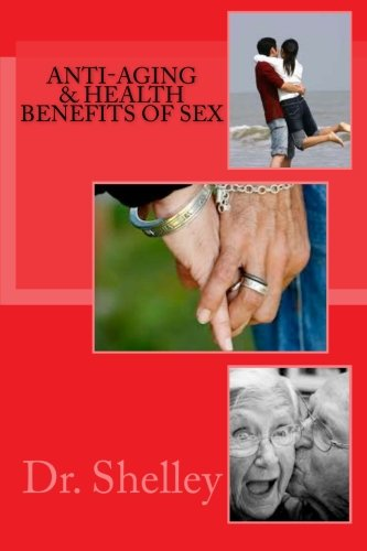 41zfci JvnL - Anti-Aging & Health Benefits of Sex: Doctoral Dissertation