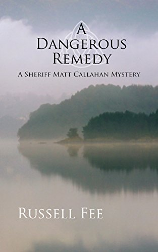 A Dangerous Remedy: A Sheriff Matt Callahan Mystery cover