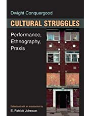 Cultural Struggles: Performance, Ethnography, Praxis