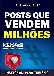 Posts que vendem milhões: Passos acionáveis para atrair centenas de clientes