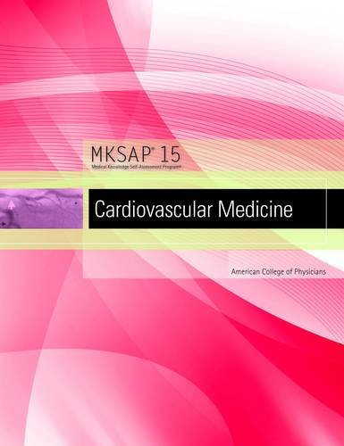MKSAP 15 Medical Knowledge Self-assessment Program: Cardiovascular Medicine