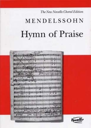 Read Online [(Felix Mendelssohn: Vocal Score: Hymn of Praise (SATB)-Revised Novello Edition)] [Author: Felix Mendelssohn] published on (July, 2001) PDF