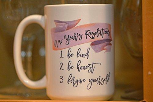 New Year's Resolutions , Holiday Mug, Be Kind, Be Honest, Forgive Yourself, Mental Health Awareness, Self Care, Cute Mug, 11oz, 15oz, gift
