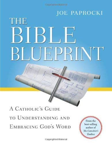 The Bible Blueprint: A Catholic's Guide to Understanding and Embracing God's Word (Toolbox Series)