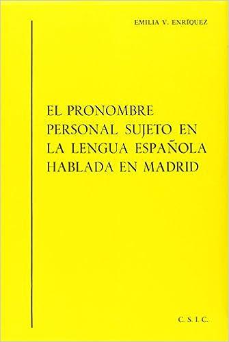 El pronombre personal sujeto en la lengua española hablada en Madrid Norma lingüística culta de la Lengua Española hablada en Madrid: Amazon.es: Emilia ...