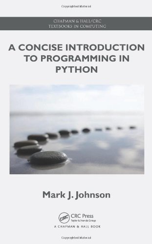 Book cover of A Concise Introduction to Programming in Python (Chapman & Hall/CRC Textbooks in Computing) by Mark J. Johnson