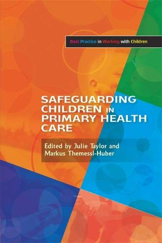 Safeguarding Children in Primary Health Care (Best Practice in Working with Children)