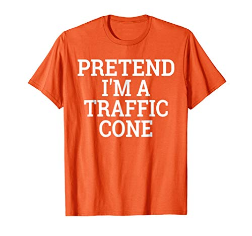 Pretend I'm a Traffic Cone Lazy Halloween Costume T-Shirt]()
