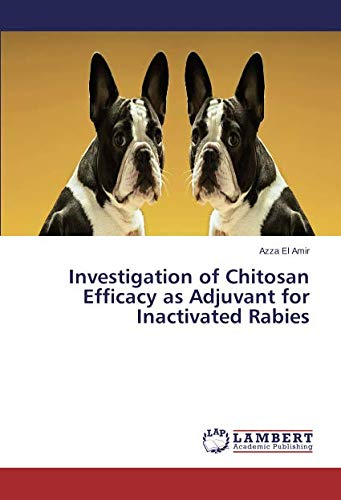 Read Online Investigation of Chitosan Efficacy as Adjuvant for Inactivated Rabies pdf epub