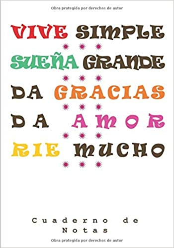 Vive Simple. Sueña Grande. Da Gracias. Da Amor. Rie Mucho.: Cuaderno de Notas (Spanish Edition): Penelope Pewter, Notebooks and Journals: 9781546693208: ...