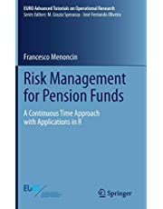 Risk Management for Pension Funds: A Continuous Time Approach with Applications in R