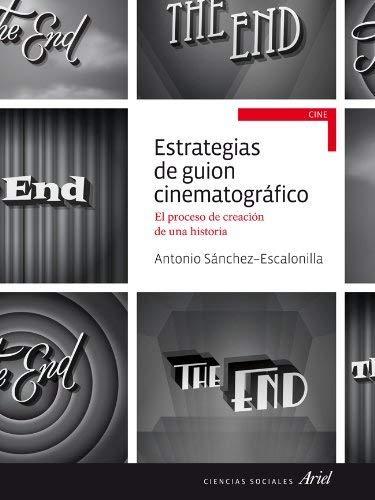 Estrategias de guión cinematográfico : el proceso de creción de una historia by Antonio Sánchez-Escalonilla(2014-01-01) por Antonio Sánchez-Escalonilla