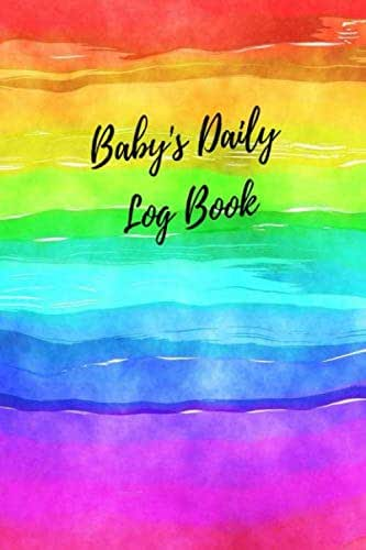 Baby's Daily Log Book: Rainbow Record Sleep, Feed, Diapers, Activities  Health Record 6x9in: Perfect For New Parents Or Nannies.
