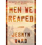 [ MEN WE REAPED ] By Ward, Jesmyn ( Author) 2013 [ Hardcover ]