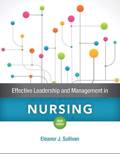 Effective Leadership and Management in Nursing (9th Edition) by Pearson