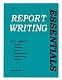 Report Writing Essentials 9780942728996