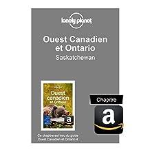 Ouest Canadien et Ontario 4 - Saskatchewan (French Edition)