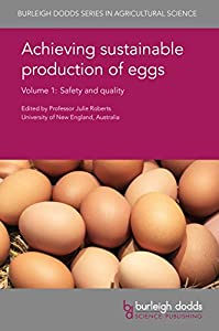 Achieving sustainable production of eggs Volume 1: Safety and quality (Burleigh Dodds Series in Agricultural Science Book 16)