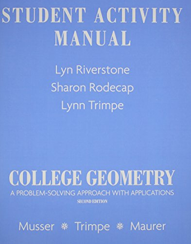 Student Activity Manual for College Geometry: A Problem Solving Approach with ()