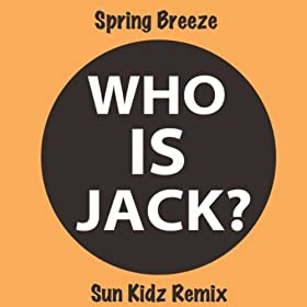 Spring Breeze-Who Is Jack?