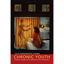 Chronic Youth: Disability, Sexuality, and U.S. Media Cultures of Rehabilitation