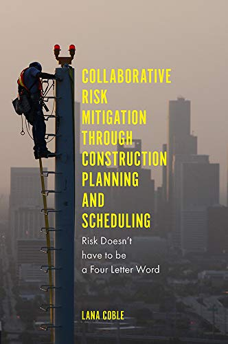 Pdf Home Collaborative Risk Mitigation Through Construction Planning and Scheduling: Risk Doesn't have to be a Four Letter Word
