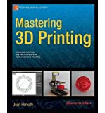 [(Mastering 3D Printing)] [ By (author) Joan Horvath ] [September, 2014]