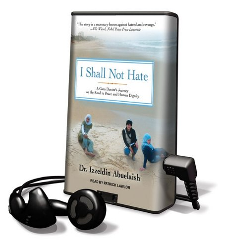 I Shall Not Hate: A Gaza Doctors Journey on the Road to Peace and Human Dignity (Playaway Adult Nonfiction) Izzeldin Abuelaish