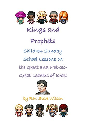 Kings and Prophets: Children Sunday School Lessons on the